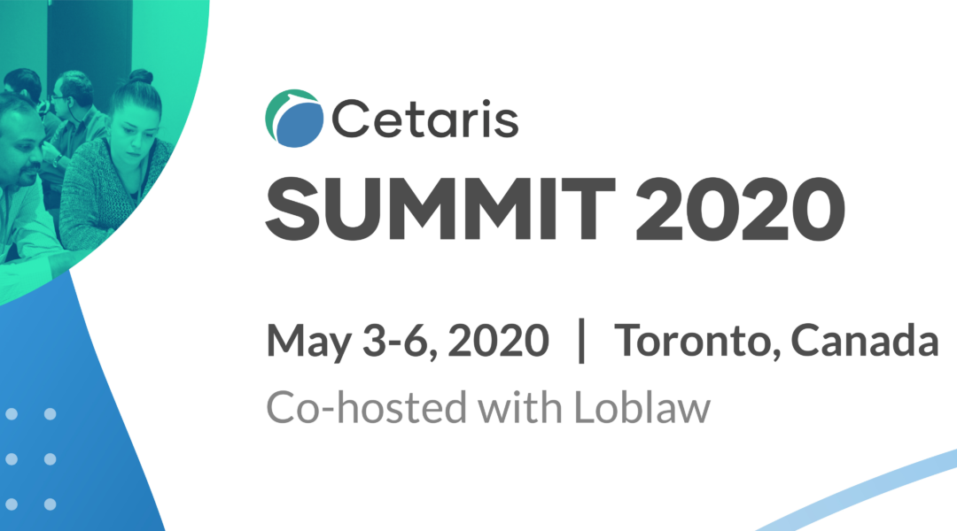 "A graphic with a green overlay shows a conference room of people and a blue design extends down to the bottom left corner. Text reads: ""Cetaris Summit 2020, May 3rd-6, 2020, Toronto, Canada, Co-hosted with Loblaw"""