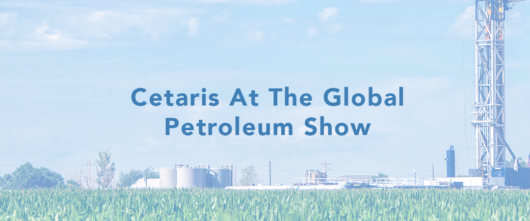 Cetaris at the Global Petroleum Show
